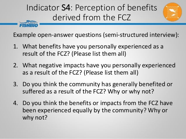 Example open-answer questions (semi-structured interview): 1. What benefits have you personally experienced as a result of...