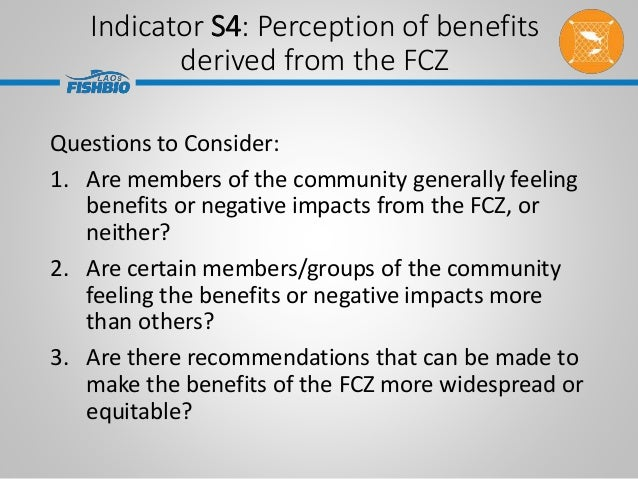 Questions to Consider: 1. Are members of the community generally feeling benefits or negative impacts from the FCZ, or nei...