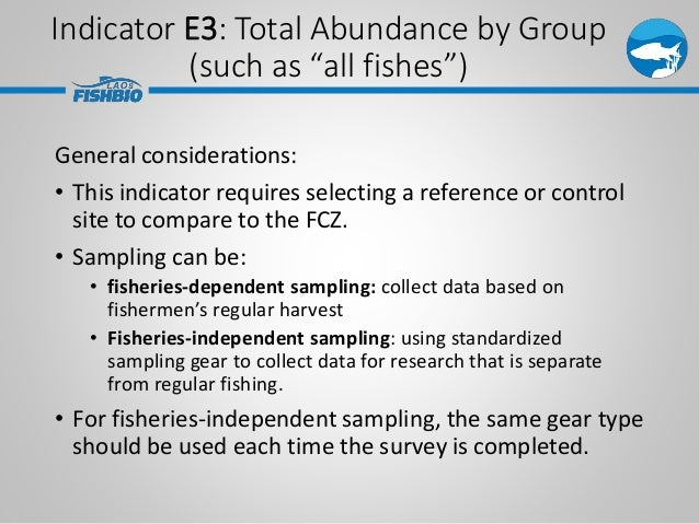 General considerations: • This indicator requires selecting a reference or control site to compare to the FCZ. • Sampling ...