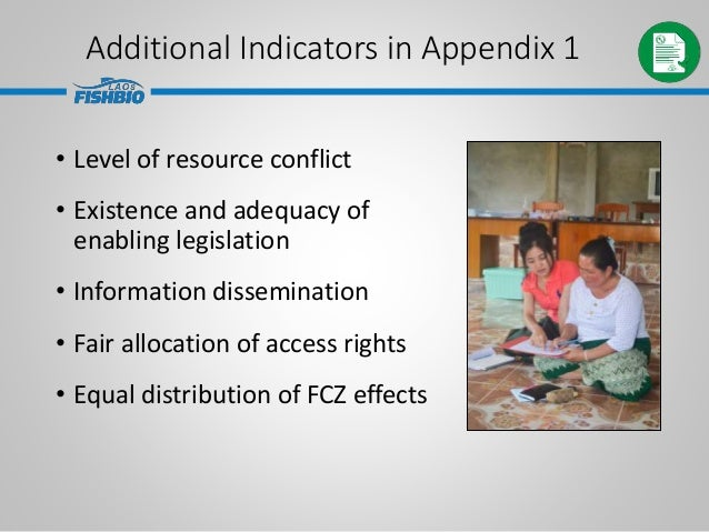 Additional Indicators in Appendix 1 • Level of resource conflict • Existence and adequacy of enabling legislation • Inform...