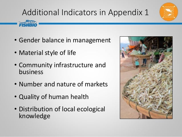 Additional Indicators in Appendix 1 • Gender balance in management • Material style of life • Community infrastructure and...