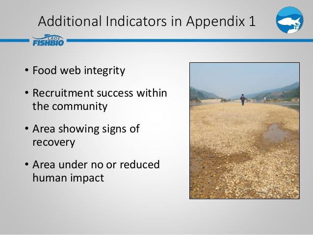 Additional Indicators in Appendix 1 • Food web integrity • Recruitment success within the community • Area showing signs o...