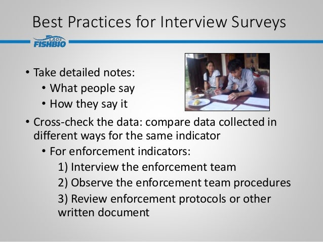 Best Practices for Interview Surveys • Take detailed notes: • What people say • How they say it • Cross-check the data: co...