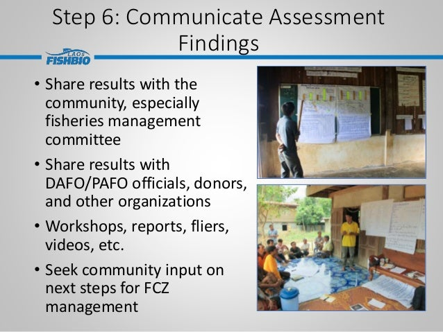 Step 6: Communicate Assessment Findings • Share results with the community, especially fisheries management committee • Sh...