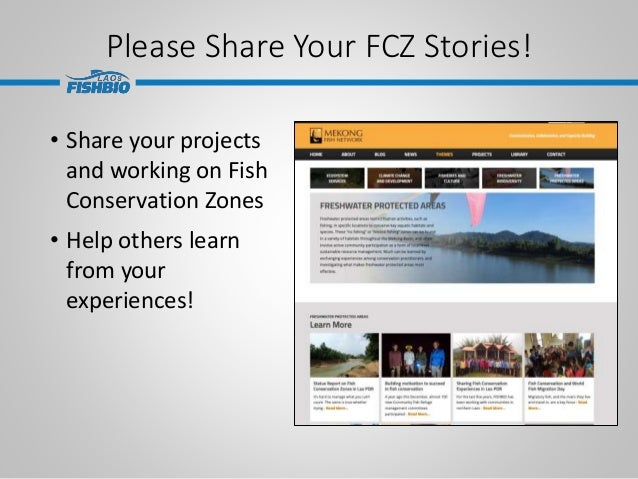 Please Share Your FCZ Stories! • Share your projects and working on Fish Conservation Zones • Help others learn from your ...