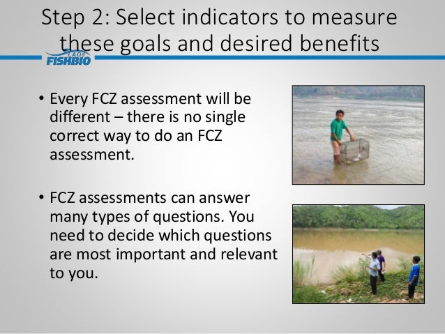 • Every FCZ assessment will be different – there is no single correct way to do an FCZ assessment. • FCZ assessments can a...