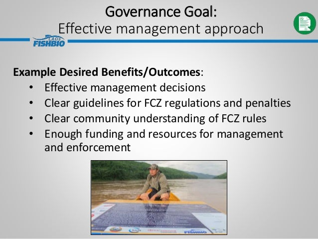 Governance Goal: Effective management approach Example Desired Benefits/Outcomes: • Effective management decisions • Clear...