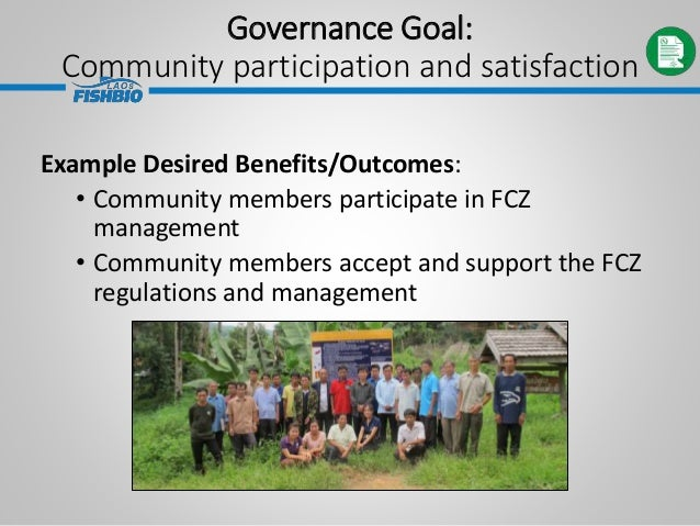Governance Goal: Community participation and satisfaction Example Desired Benefits/Outcomes: • Community members participa...