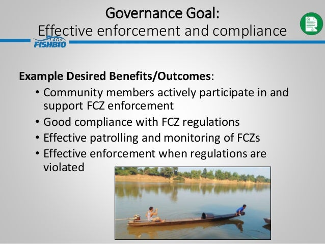 Governance Goal: Effective enforcement and compliance Example Desired Benefits/Outcomes: • Community members actively part...