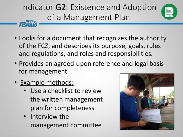 Indicator G2: Existence and Adoption of a Management Plan • Looks for a document that recognizes the authority of the FCZ,...