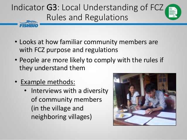 Indicator G3: Local Understanding of FCZ Rules and Regulations • Looks at how familiar community members are with FCZ purp...