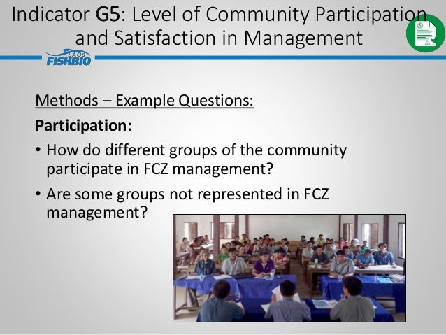 Methods – Example Questions: Participation: • How do different groups of the community participate in FCZ management? • Ar...