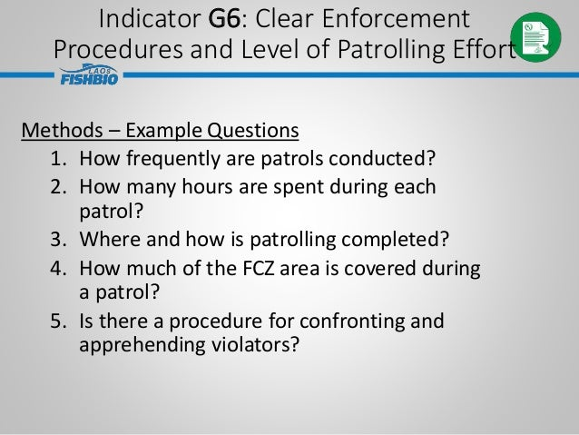 Methods – Example Questions 1. How frequently are patrols conducted? 2. How many hours are spent during each patrol? 3. Wh...