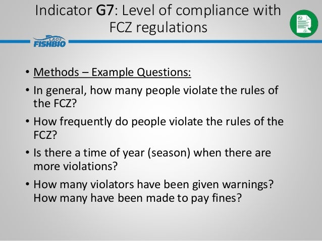 • Methods – Example Questions: • In general, how many people violate the rules of the FCZ? • How frequently do people viol...