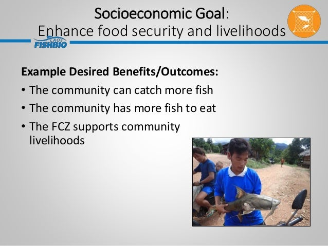 Example Desired Benefits/Outcomes: • The community can catch more fish • The community has more fish to eat • The FCZ supp...