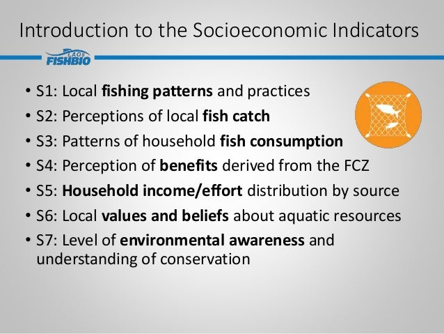 Introduction to the Socioeconomic Indicators • S1: Local fishing patterns and practices • S2: Perceptions of local fish ca...