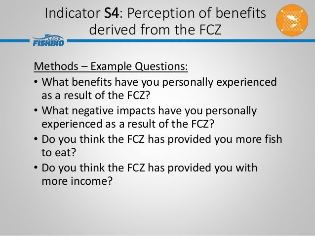 Methods – Example Questions: • What benefits have you personally experienced as a result of the FCZ? • What negative impac...
