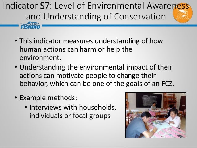 • This indicator measures understanding of how human actions can harm or help the environment. • Understanding the environ...