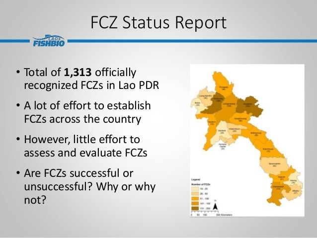 FCZ Status Report • Total of 1,313 officially recognized FCZs in Lao PDR • A lot of effort to establish FCZs across the co...