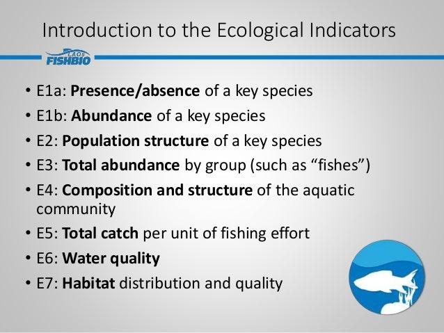 Introduction to the Ecological Indicators • E1a: Presence/absence of a key species • E1b: Abundance of a key species • E2:...