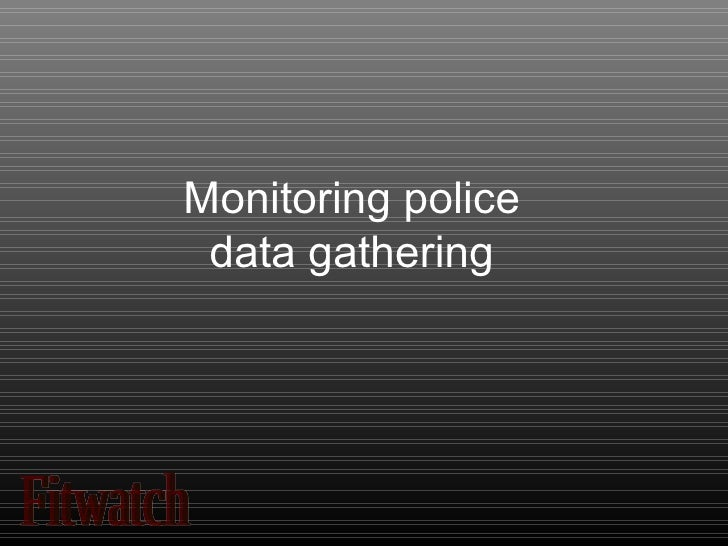 Monitoring   police  data gathering   Fitwatch