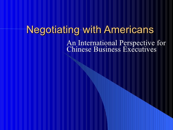 Negotiating with Americans An International Perspective for Chinese Business Executives