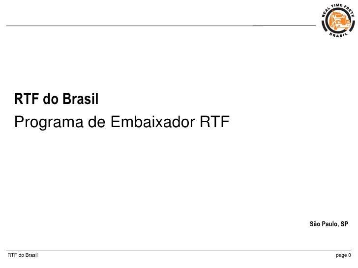 RTF do Brasil  Programa de Embaixador RTF                               São Paulo, SPRTF do Brasil                        ...