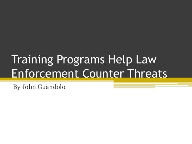 Training Programs Help Law Enforcement Counter Threats