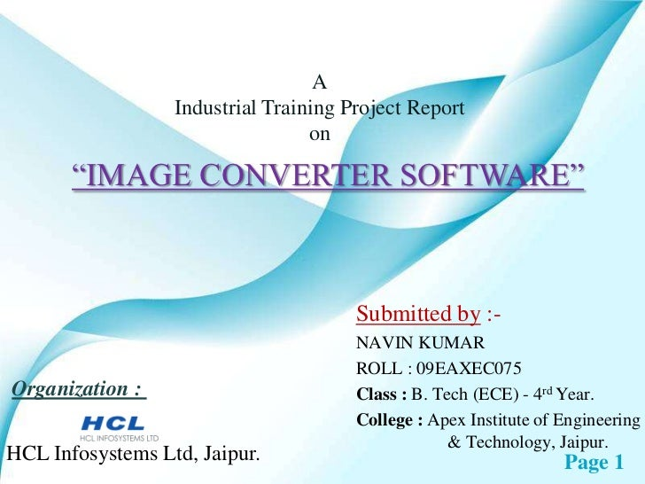 "A                  Industrial Training Project Report                                  on       ""IMAGE CONVERTER SOFTWARE""..."