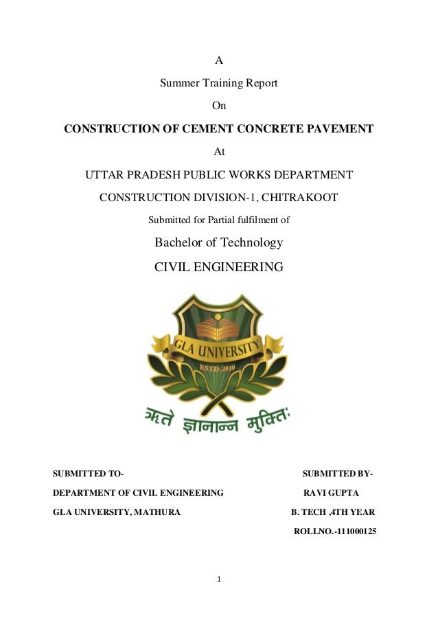 A  Summer Training Report  On  CONSTRUCTION OF CEMENT CONCRETE PAVEMENT  At  UTTAR PRADESH PUBLIC WORKS DEPARTMENT  CONSTR...