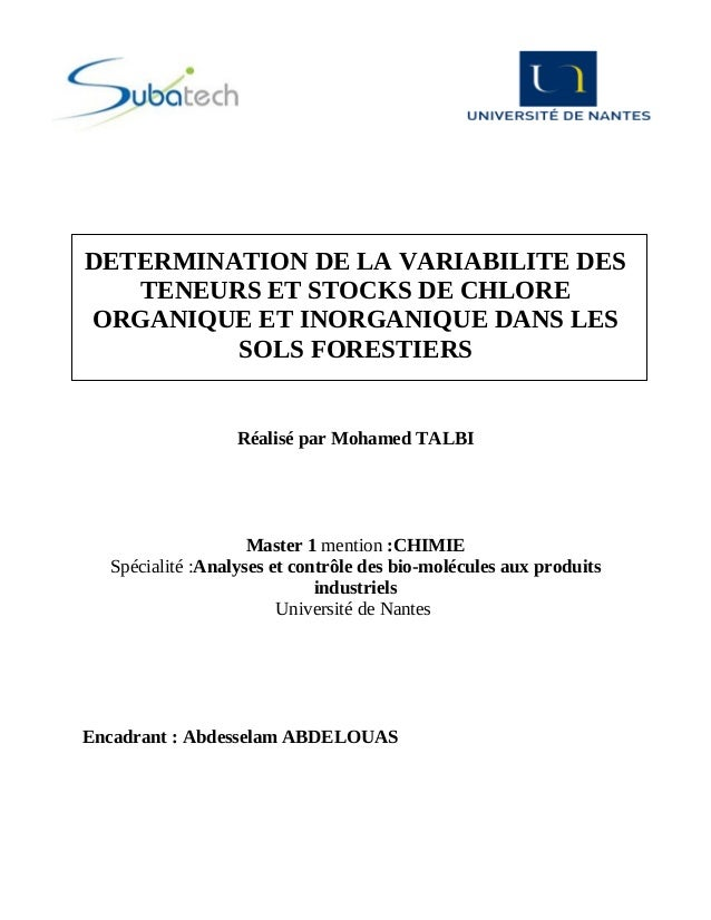 DETERMINATION DE LA VARIABILITE DES TENEURS ET STOCKS DE CHLORE ORGANIQUE ET INORGANIQUE DANS LES SOLS FORESTIERS Réalisé ...