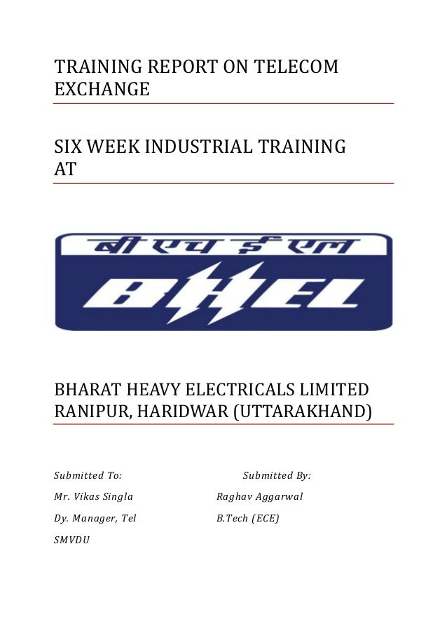 TRAINING REPORT ON TELECOM EXCHANGE SIX WEEK INDUSTRIAL TRAINING AT BHARAT HEAVY ELECTRICALS LIMITED RANIPUR, HARIDWAR (UT...