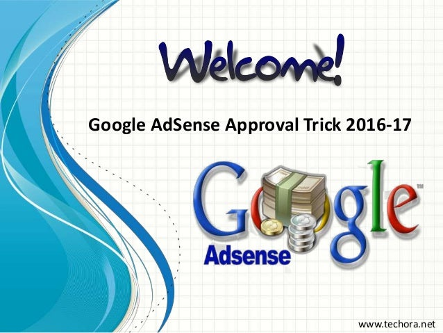 Google AdSense Approval Trick 2016-17 www.techora.net