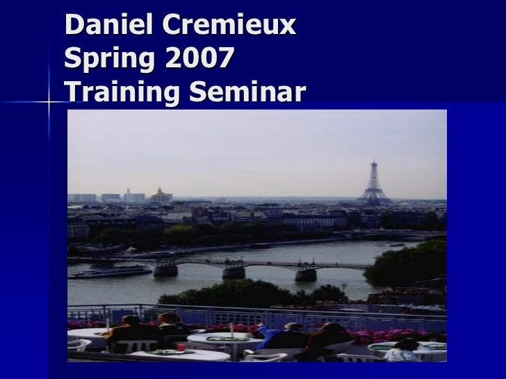 Daniel CremieuxSpring 2007Training Seminar