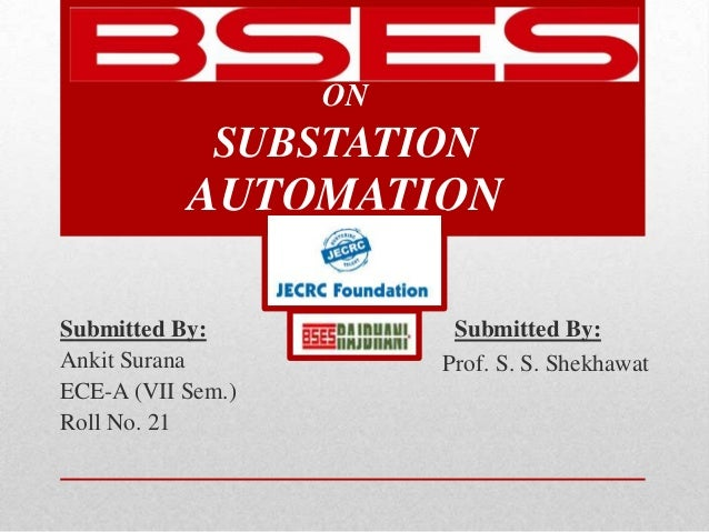 TRAINING SEMINAR                   ON             SUBSTATION           AUTOMATIONSubmitted By:             Submitted By:An...