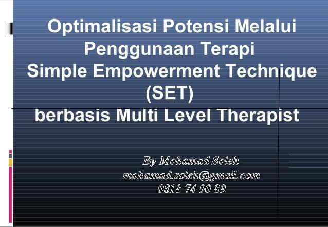 Optimalisasi Potensi Melalui      Penggunaan TerapiSimple Empowerment Technique             (SET) berbasis Multi Level The...