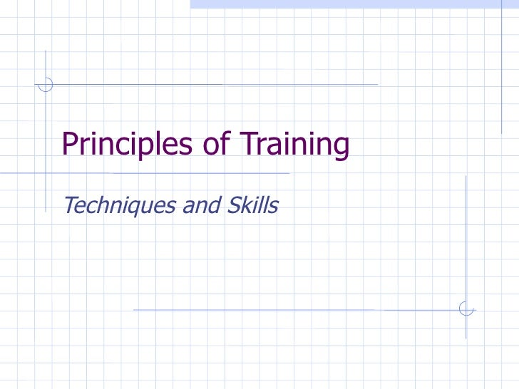 Principles of Training Techniques and Skills