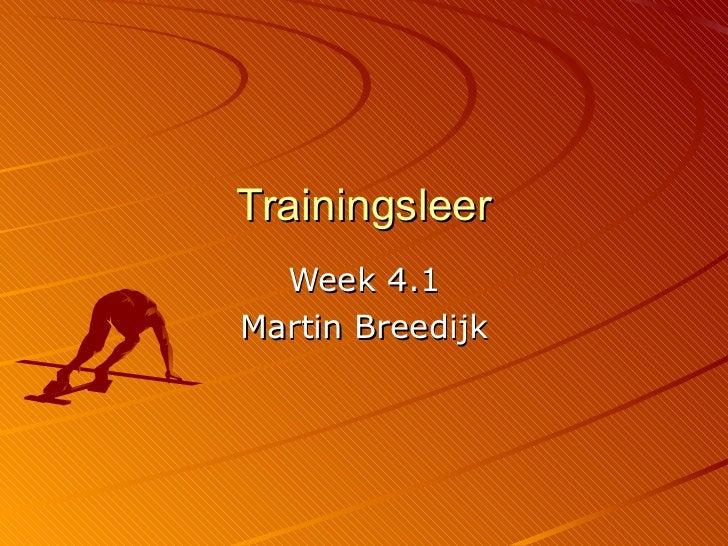 Trainingsleer Week 4.1 Martin Breedijk