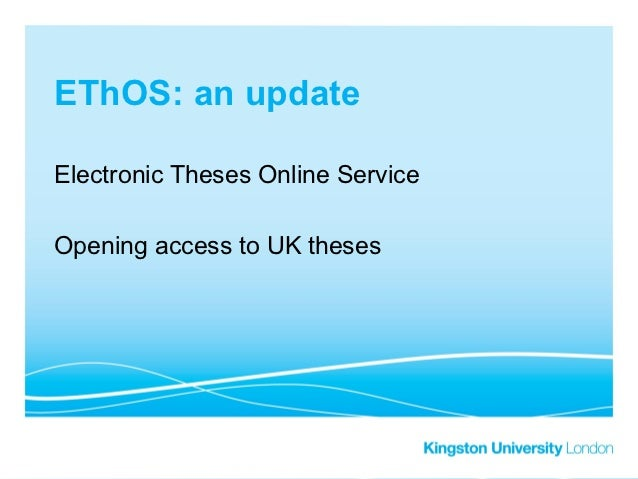 EThOS: an updateElectronic Theses Online ServiceOpening access to UK theses