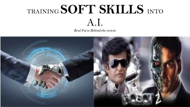 TRAINING SOFT SKILLS INTO A.I. Real Facts Behind the screen