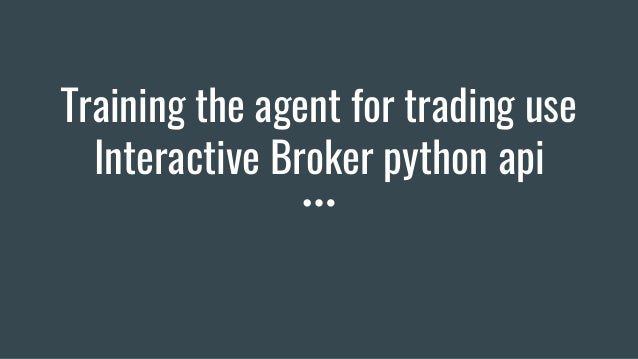 Training the agent for trading use Interactive Broker python api