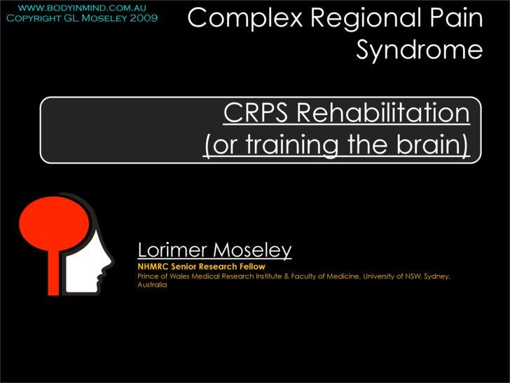 Complex Regional Pain  www.bodyinmind.com.au Copyright GL Moseley 2009                                                 Syn...