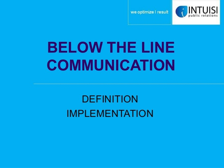BELOW THE LINE COMMUNICATION DEFINITION IMPLEMENTATION