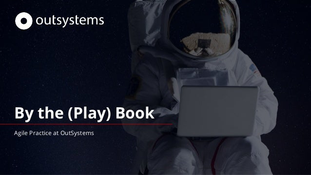 By the (Play) Book Agile Practice at OutSystems