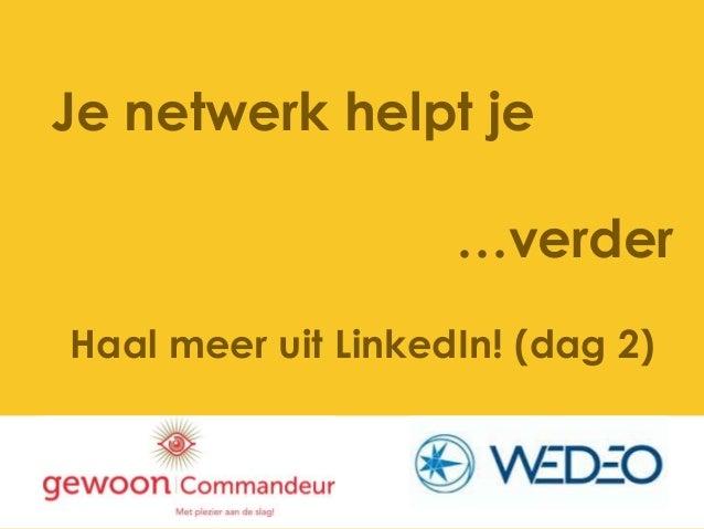 Je netwerk helpt je…verderHaal meer uit LinkedIn! (dag 2)