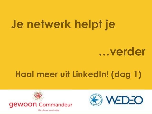 Je netwerk helpt je…verderHaal meer uit LinkedIn! (dag 1)