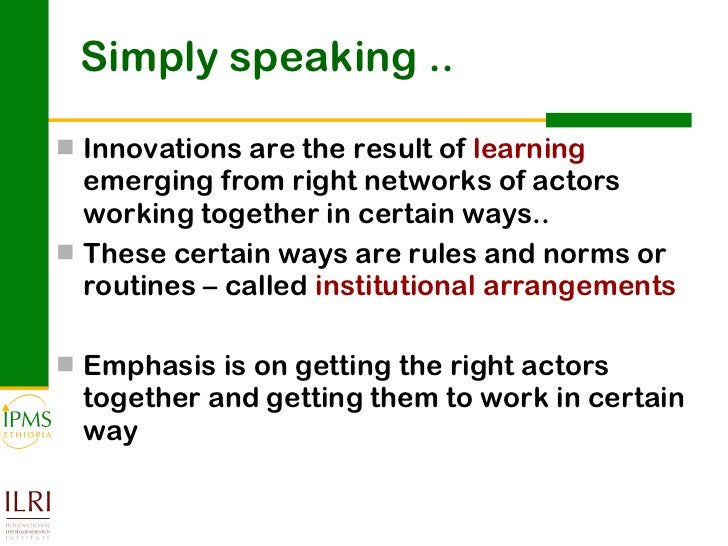 <ul><li>Innovations are the result of  learning  emerging from right networks of actors working together in certain ways.....
