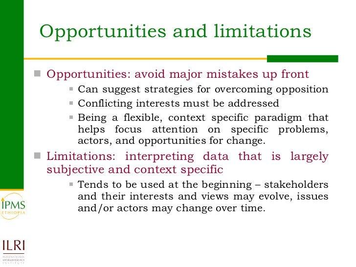 Opportunities and limitations <ul><li>Opportunities: avoid major mistakes up front   </li></ul><ul><ul><ul><li>Can suggest...