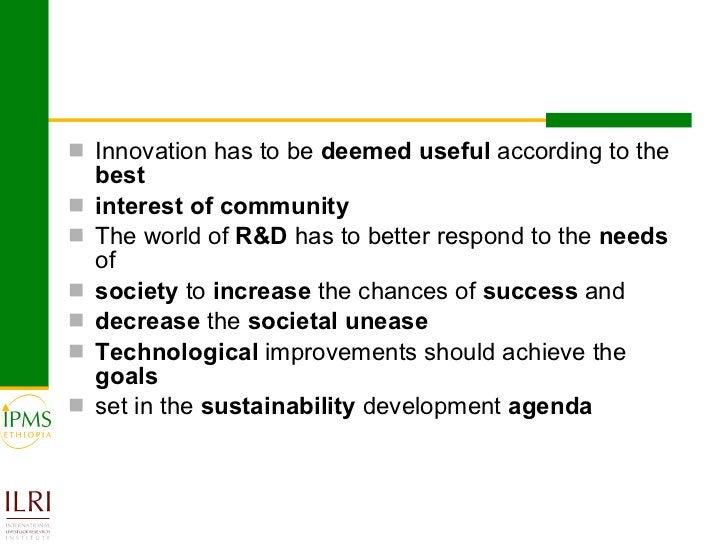 <ul><li>Innovation has to be  deemed useful  according to the  best </li></ul><ul><li>interest of community </li></ul><ul>...
