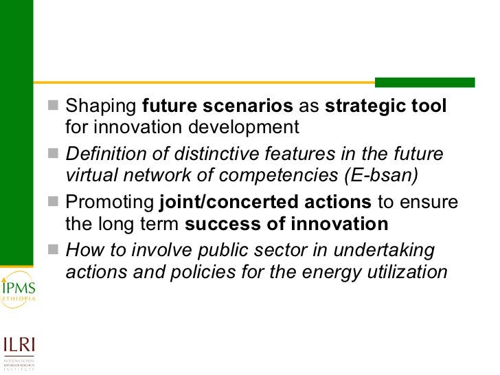 <ul><li>Shaping  future scenarios  as  strategic tool  for innovation development </li></ul><ul><li>Definition of distinct...